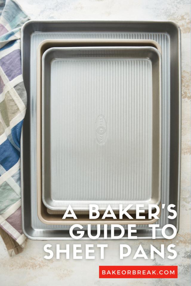 A Baker's Guide to Sheet Pans bakeorbreak.com