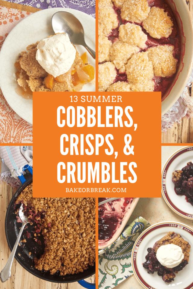 13 Summer Cobblers, Crisps, and Crumbles bakeorbreak.com