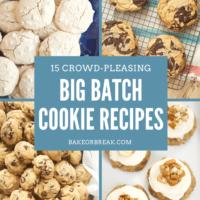 15 Crowd-Pleasing Big Batch Cookie Recipes bakeorbreak.com
