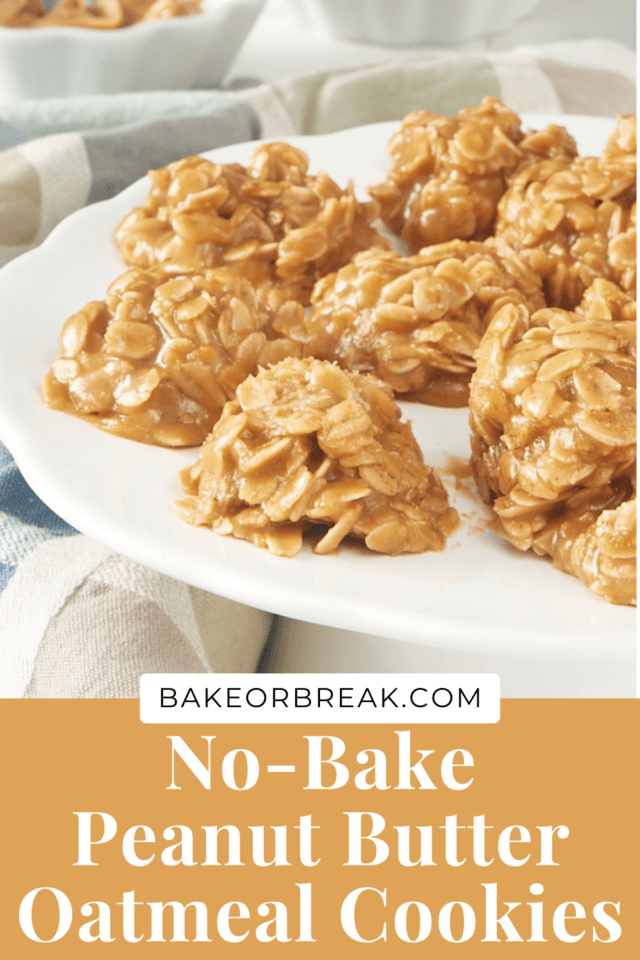 No-Bake Peanut Butter Oatmeal Cookies bakeorbreak.com