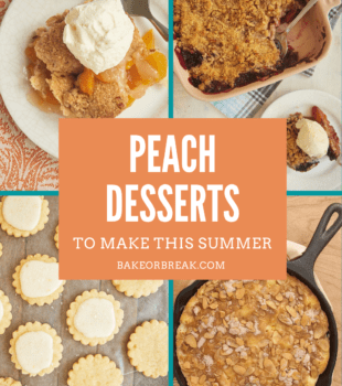 Peach Desserts to Make This Summer bakeorbreak.com