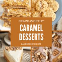 Crave-Worthy Caramel Desserts bakeorbreak.com